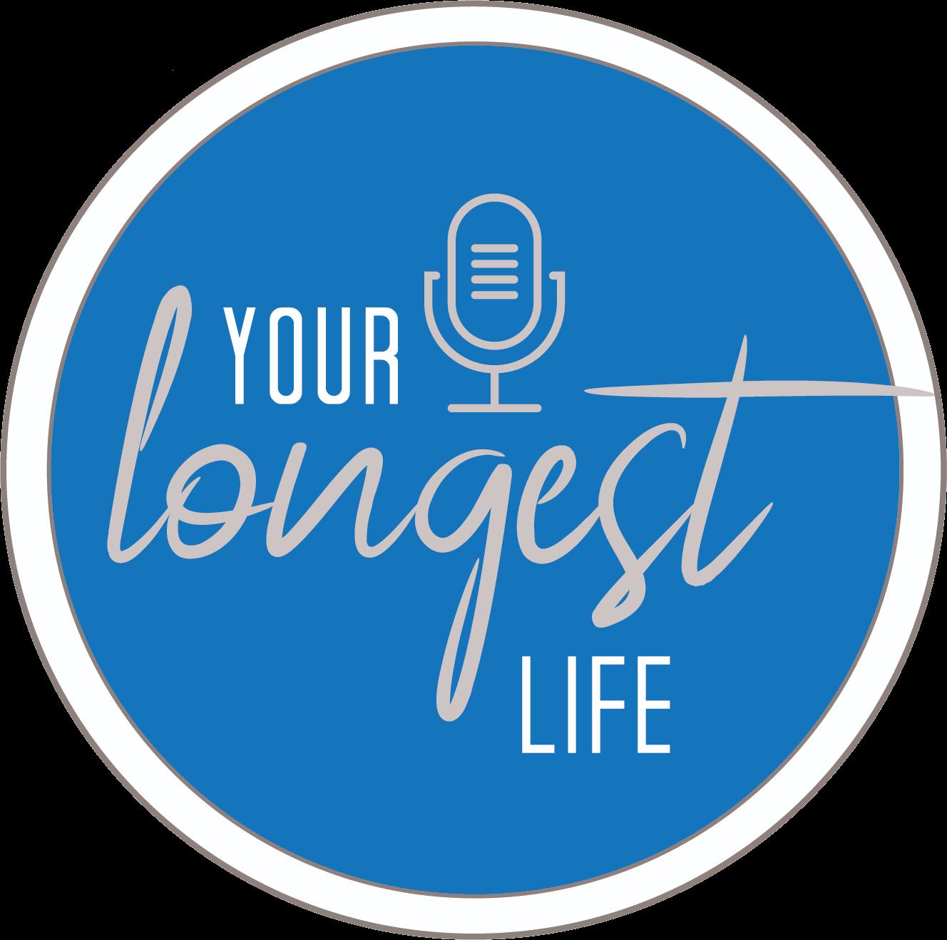 Your Longest Life